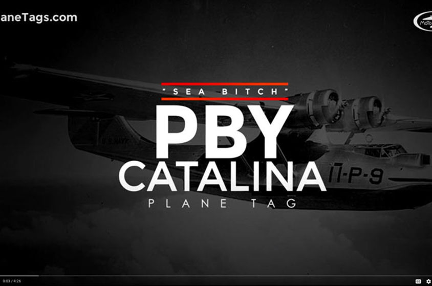 VIDEO: PlaneTags – The PBY Catalina Lives On!